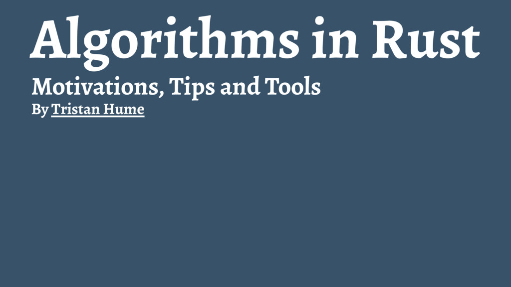 Algorithms in Rust Motivations, Tips and Tools ...