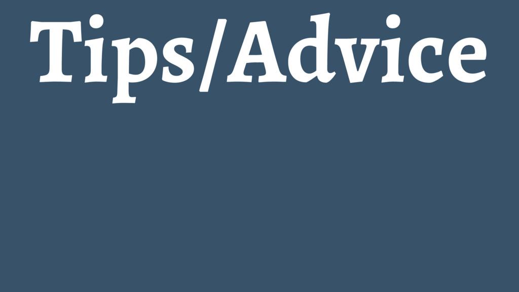 Tips/Advice