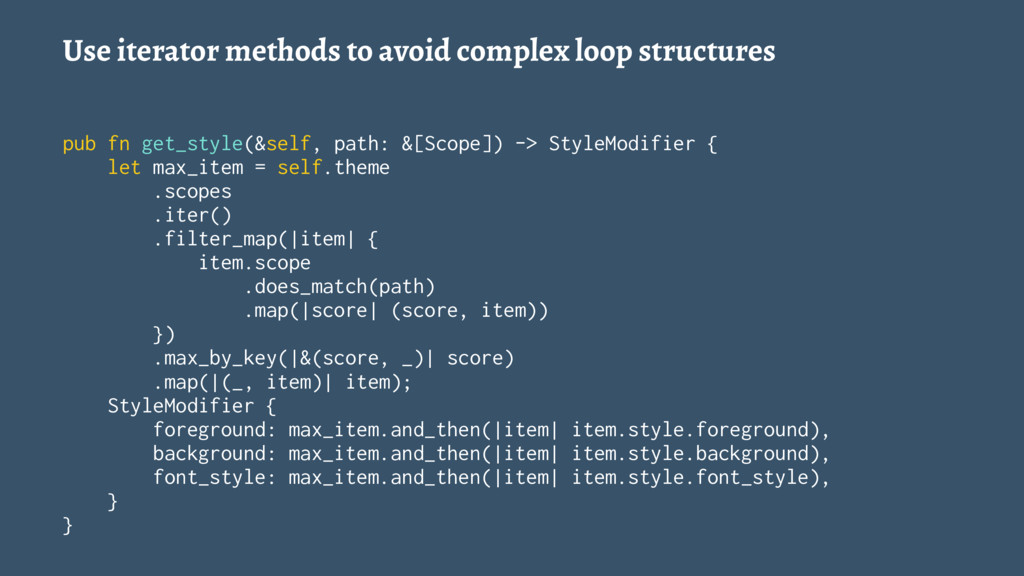 Use iterator methods to avoid complex loop stru...