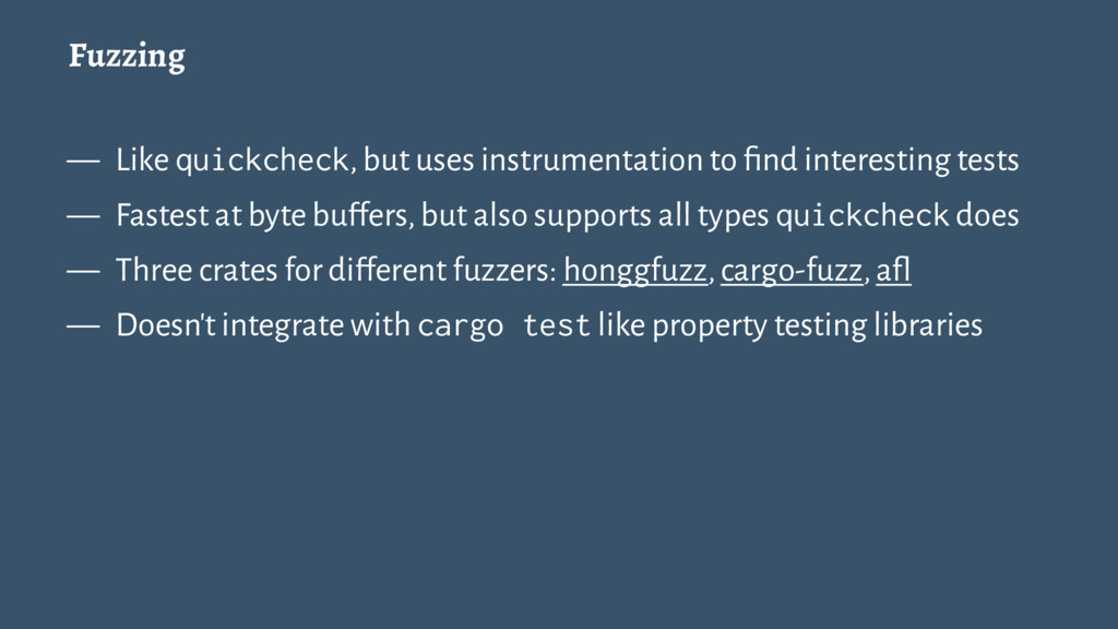 Fuzzing — Like quickcheck, but uses instrumenta...