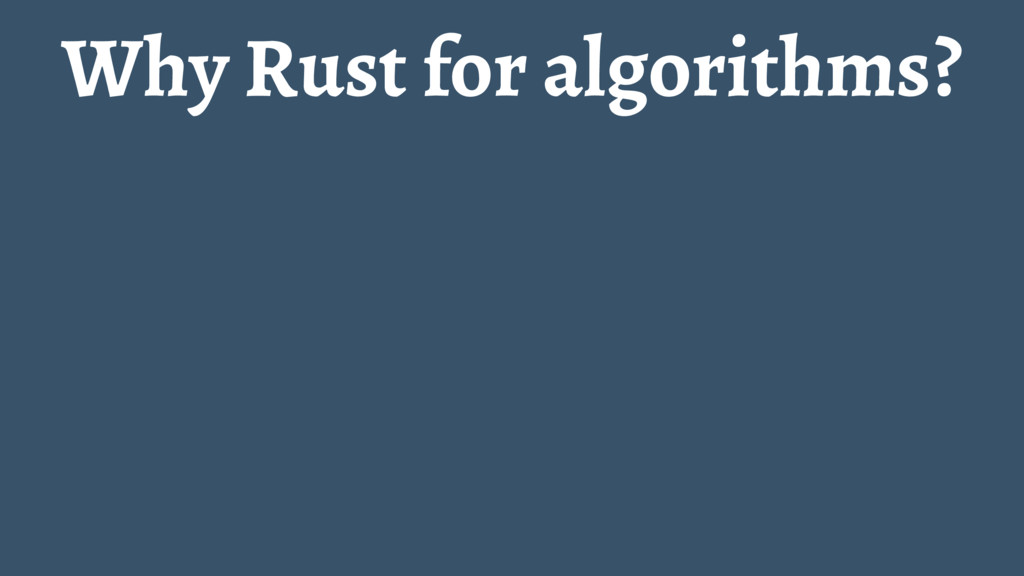Why Rust for algorithms?