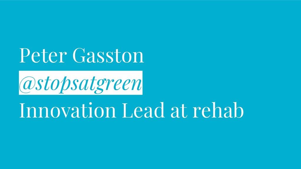 Peter Gasston @stopsatgreen Innovation Lead at ...
