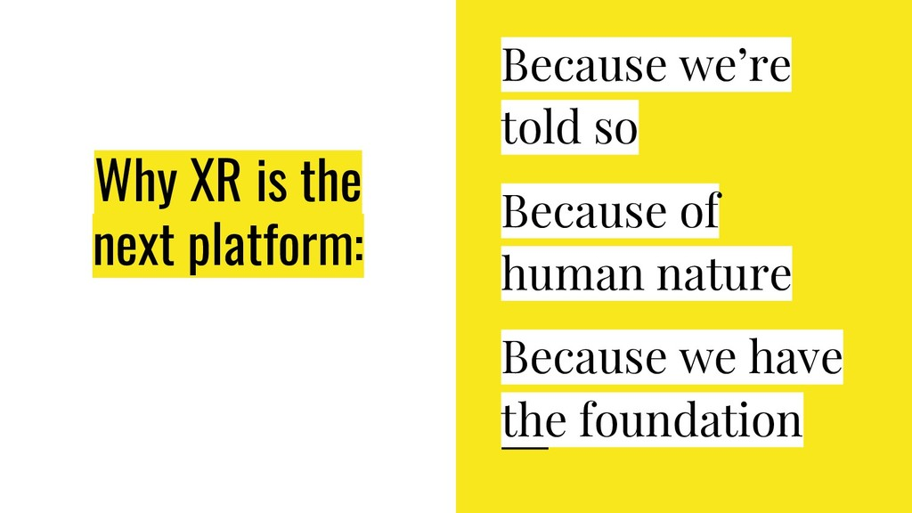 Why XR is the next platform: Because we're told...