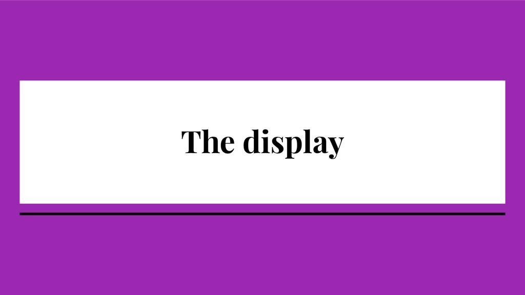 The display