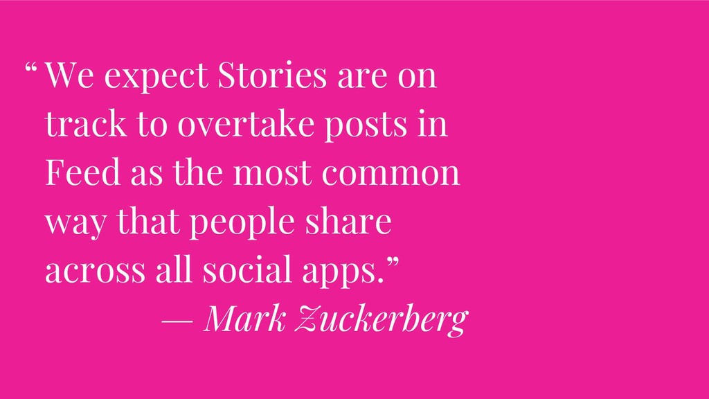 We expect Stories are on track to overtake post...