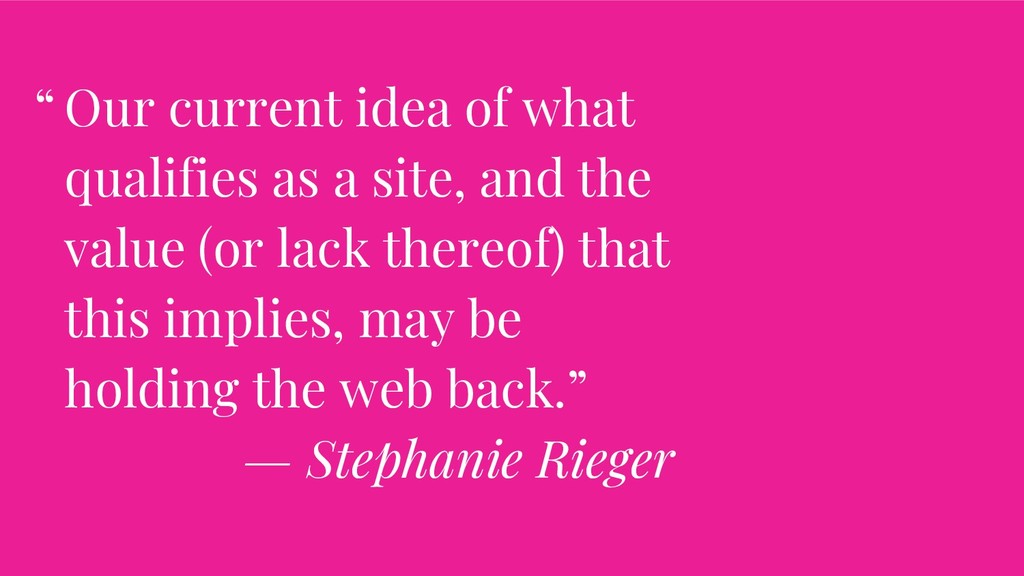 Our current idea of what qualifies as a site, a...