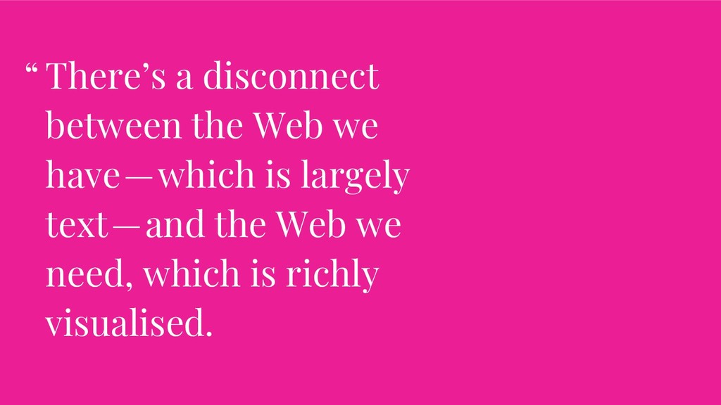 There's a disconnect between the Web we have—...