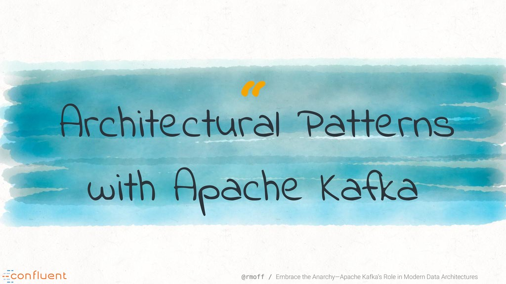""" @rmoff / Embrace the Anarchy—Apache Kafka's R..."