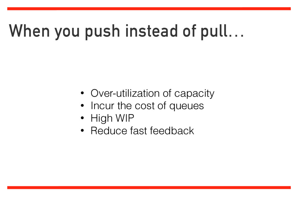 When you push instead of pull… Limiting work in...