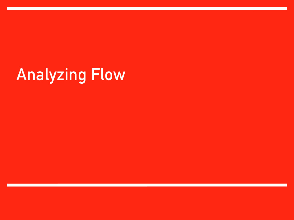 Analyzing Flow