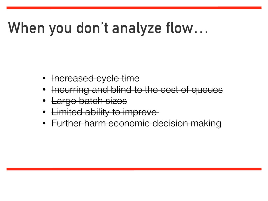 When you don't analyze flow… Limiting work in p...