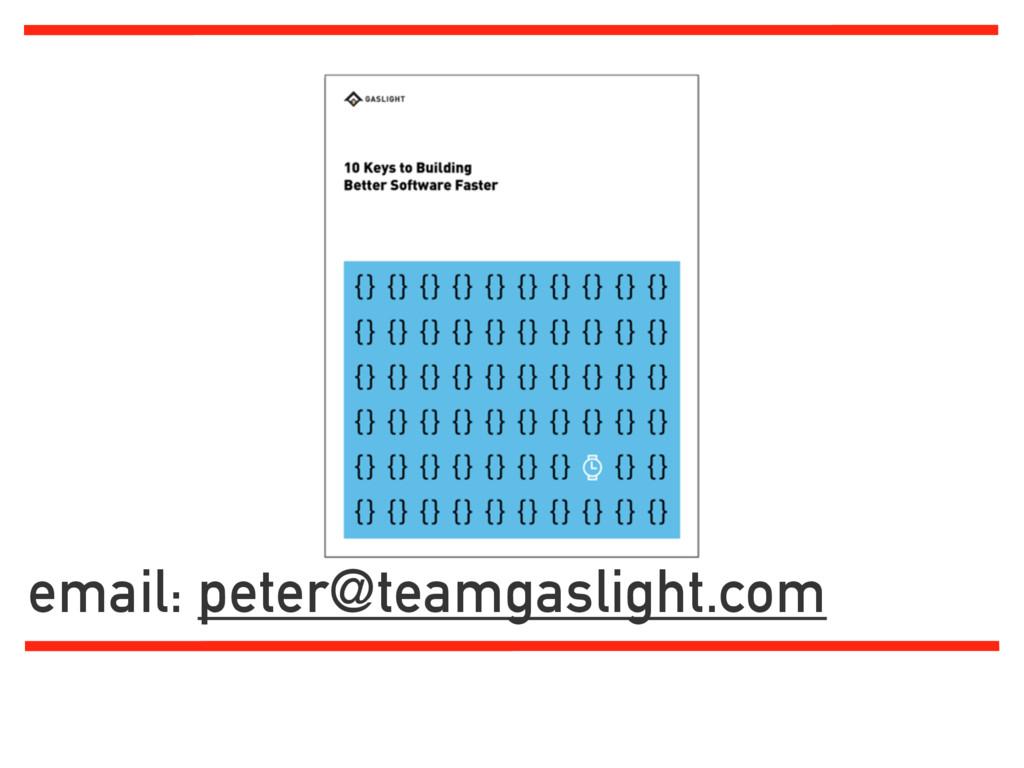 email: peter@teamgaslight.com