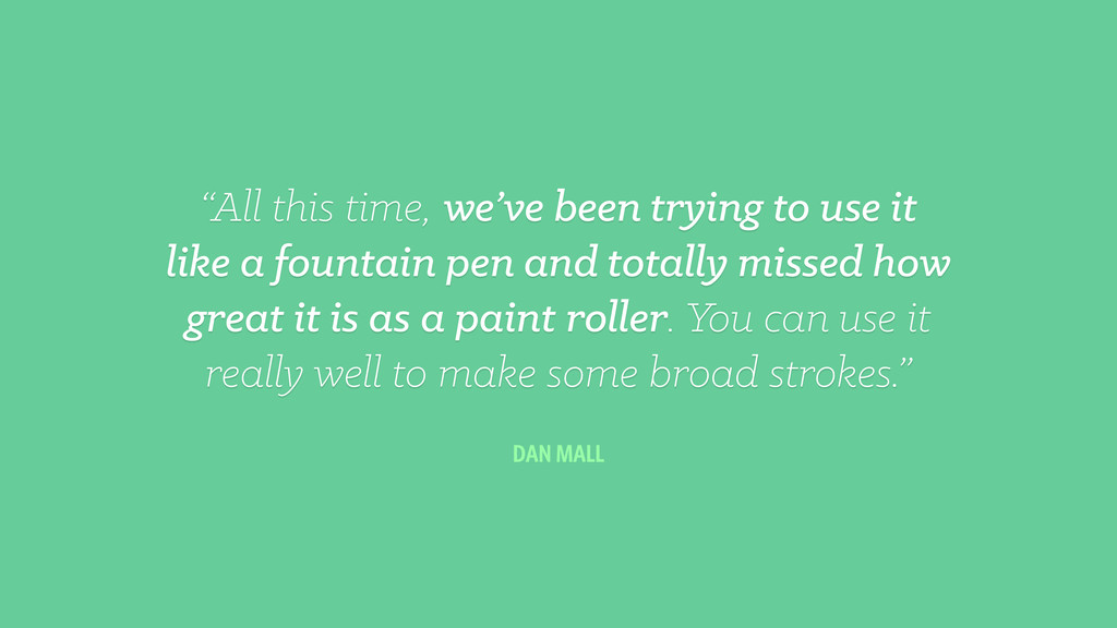 """All this time, we've been trying to use it lik..."