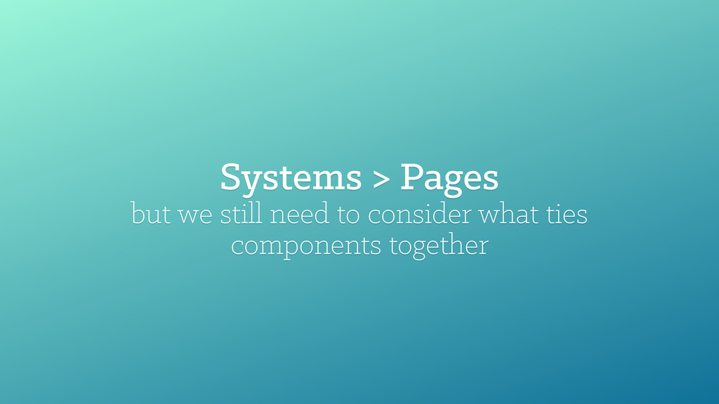 Systems > Pages but we still need to consider w...