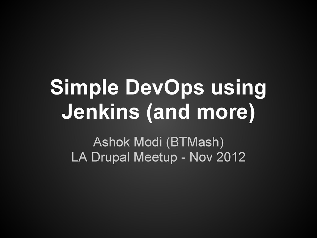 Simple DevOps using Jenkins (and more) Ashok Mo...