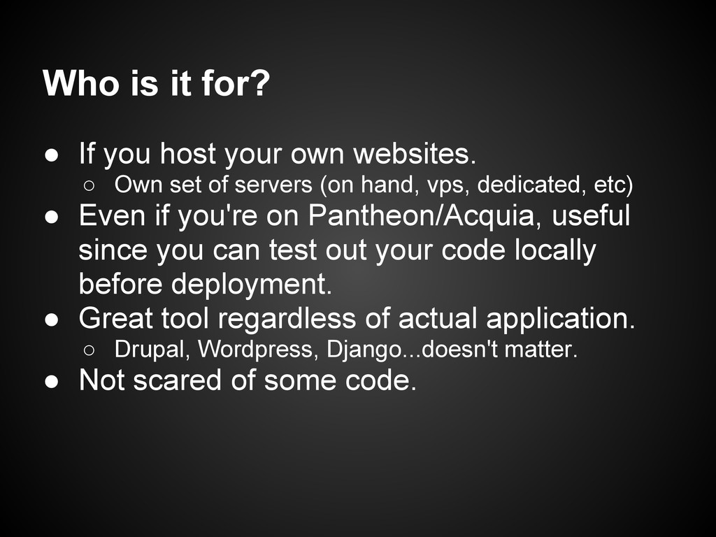 Who is it for? ● If you host your own websites....