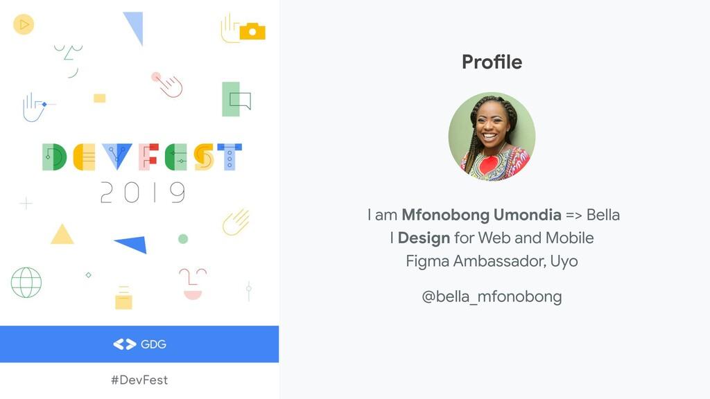Profile I am Mfonobong Umondia => Bella I Desig...
