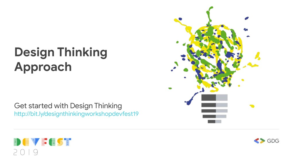 Design Thinking Approach Get started with Desig...