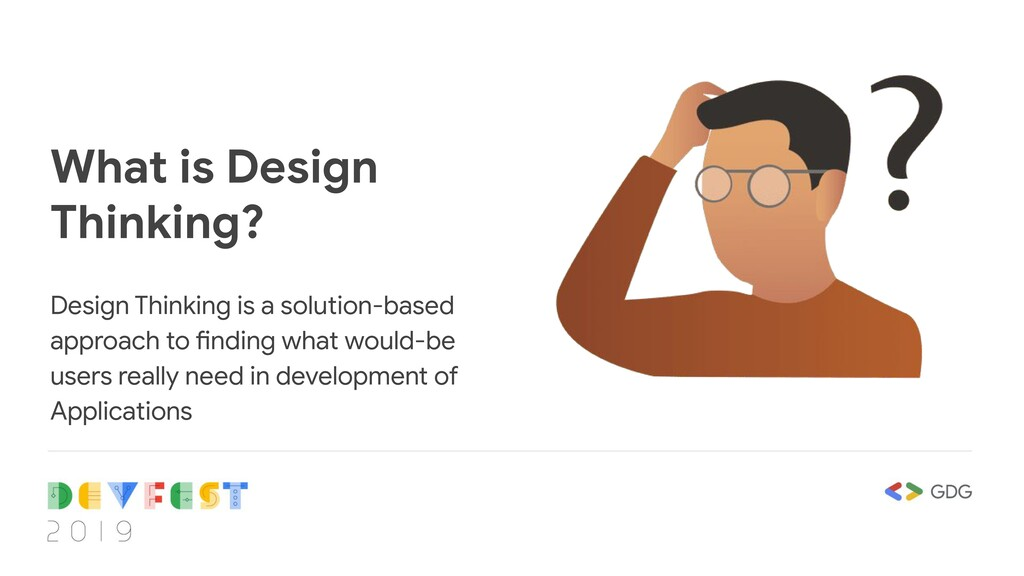 What is Design Thinking? Design Thinking is a s...