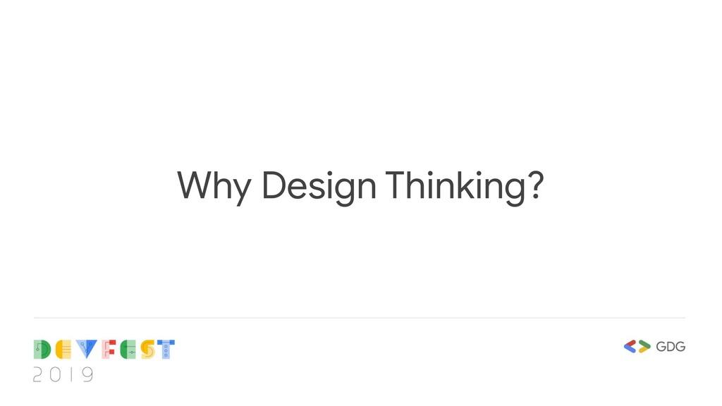 Why Design Thinking?