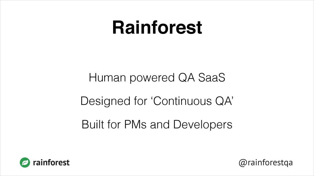 @rainforestqa rainforest Rainforest Human power...