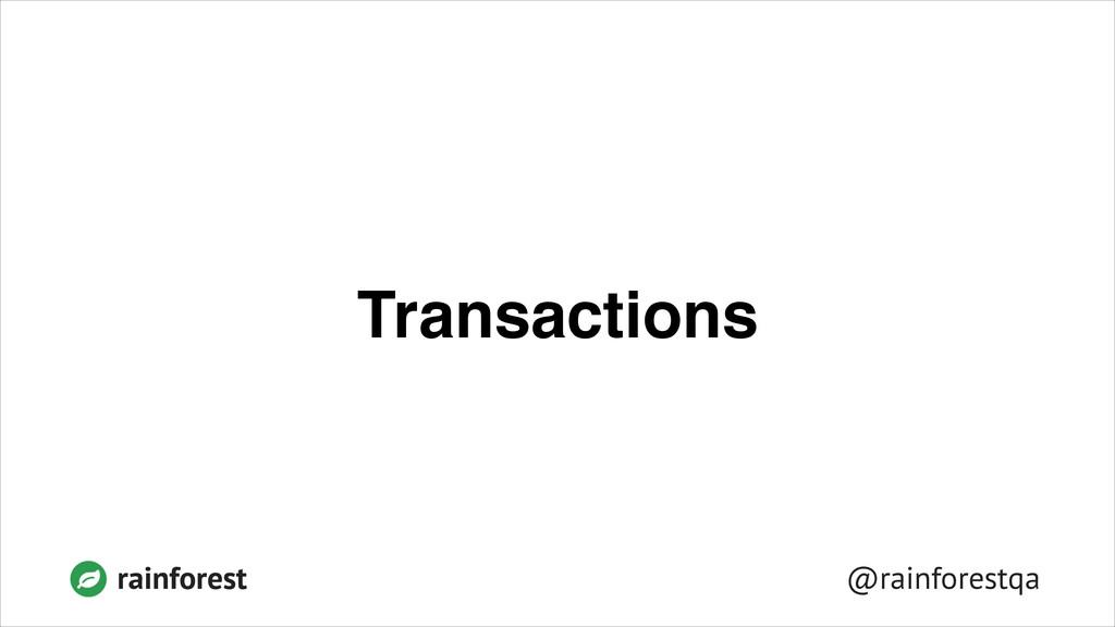 @rainforestqa rainforest Transactions