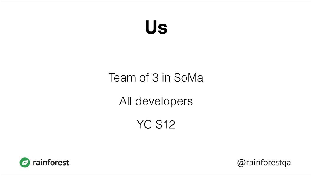 @rainforestqa rainforest Us Team of 3 in SoMa A...