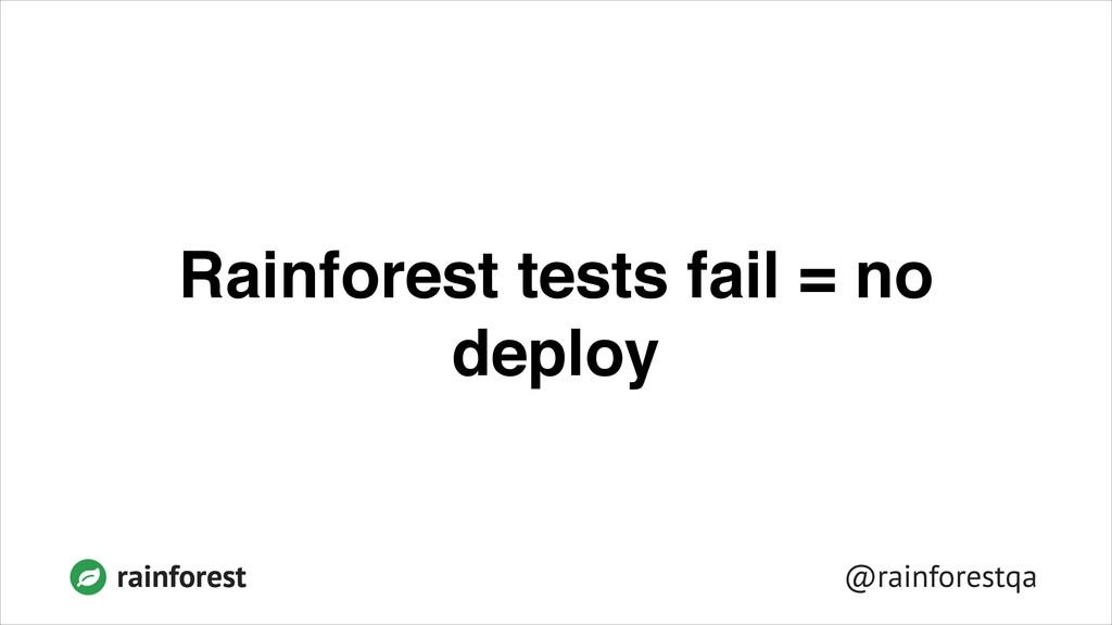 @rainforestqa rainforest Rainforest tests fail ...