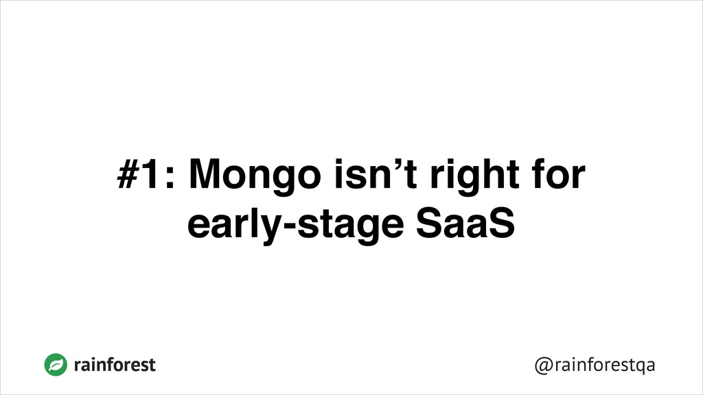 @rainforestqa rainforest #1: Mongo isn't right ...