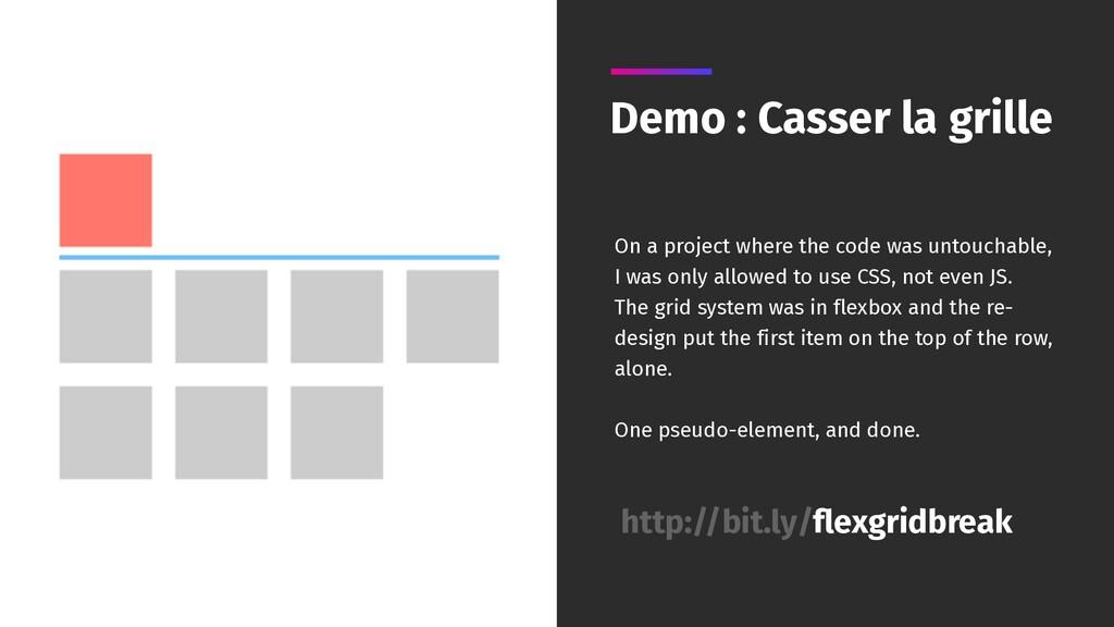 Demo : Casser la grille http://bit.ly/flexgridb...