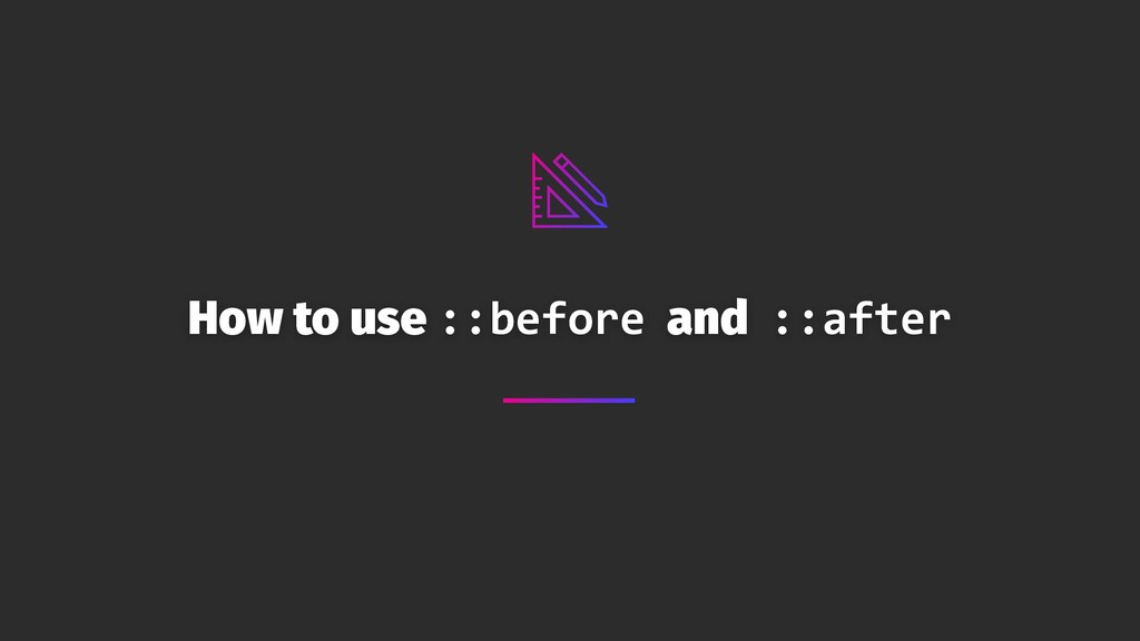 How to use ::before and ::after