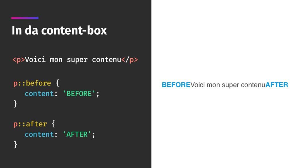 In da content-box <p>Voici mon super contenu</p...