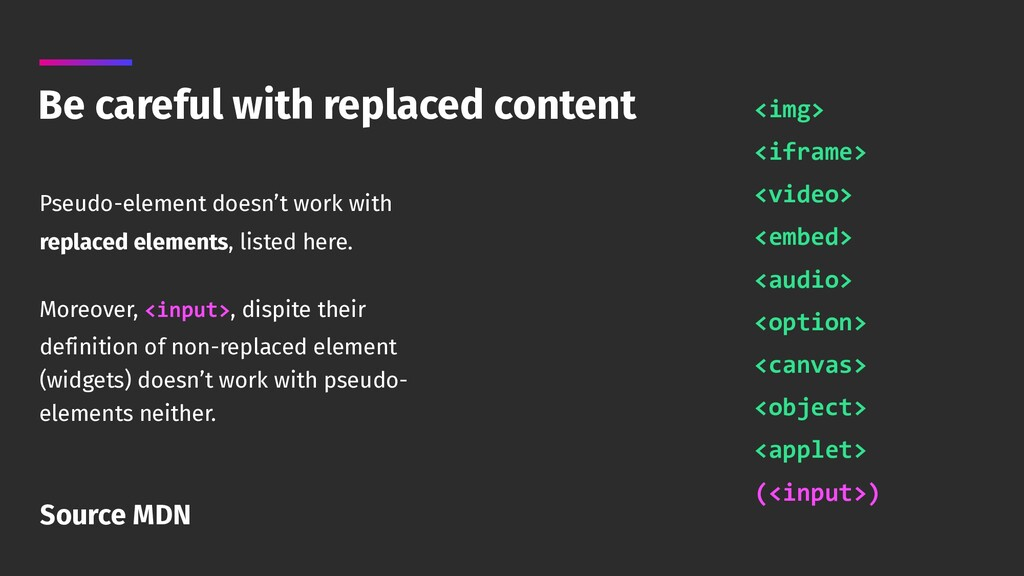 Be careful with replaced content Pseudo-element...