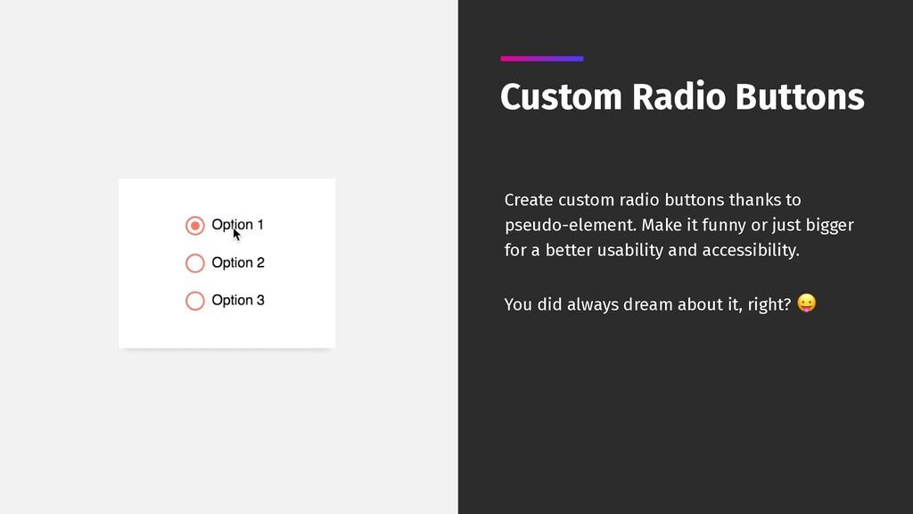Custom Radio Buttons Create custom radio button...