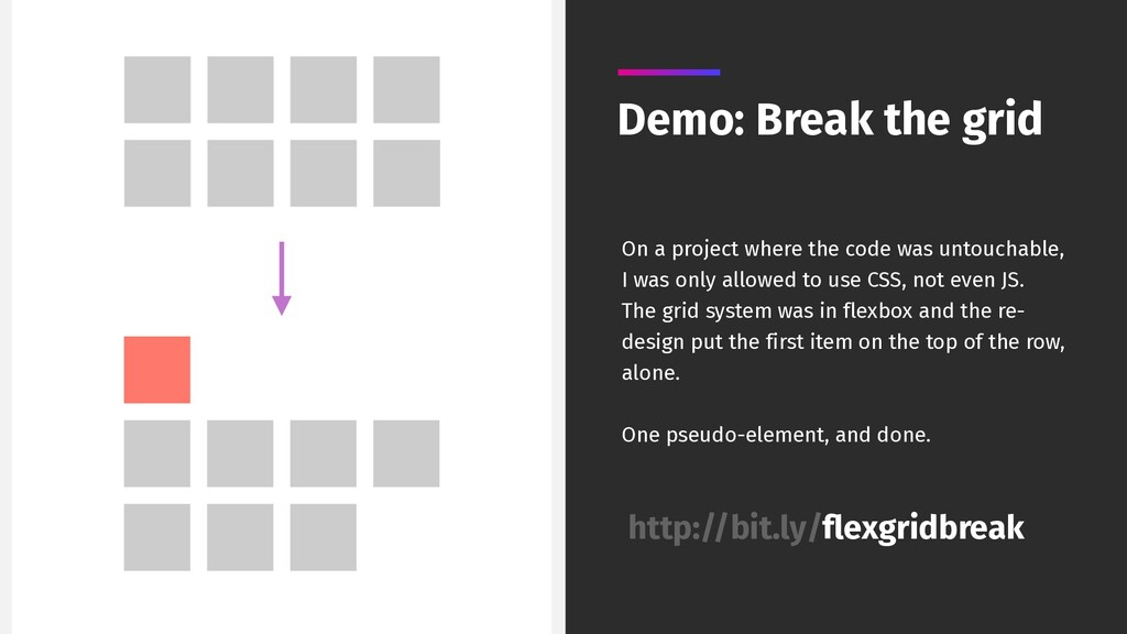 Demo: Break the grid On a project where the cod...