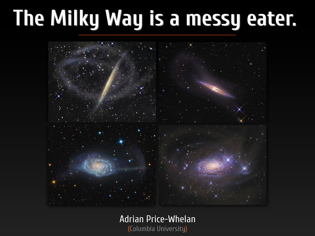 The Milky Way is a messy eater. The Milky Way i...