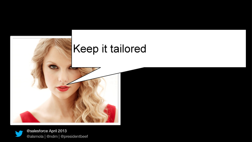 @salesforce April 2013 @alsmola   @ndm   @presi...