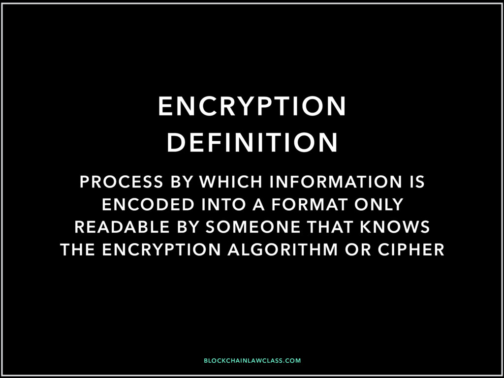 BLOCKCHAINLAWCLASS.COM ENCRYPTION DEFINITION PR...