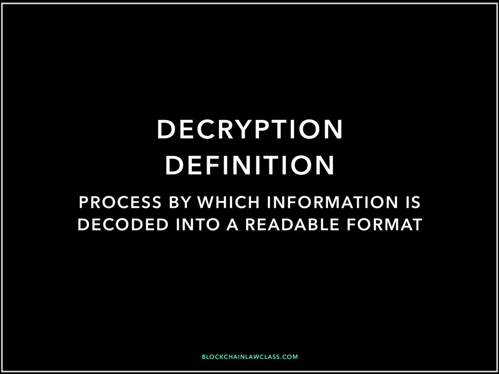 BLOCKCHAINLAWCLASS.COM DECRYPTION DEFINITION PR...