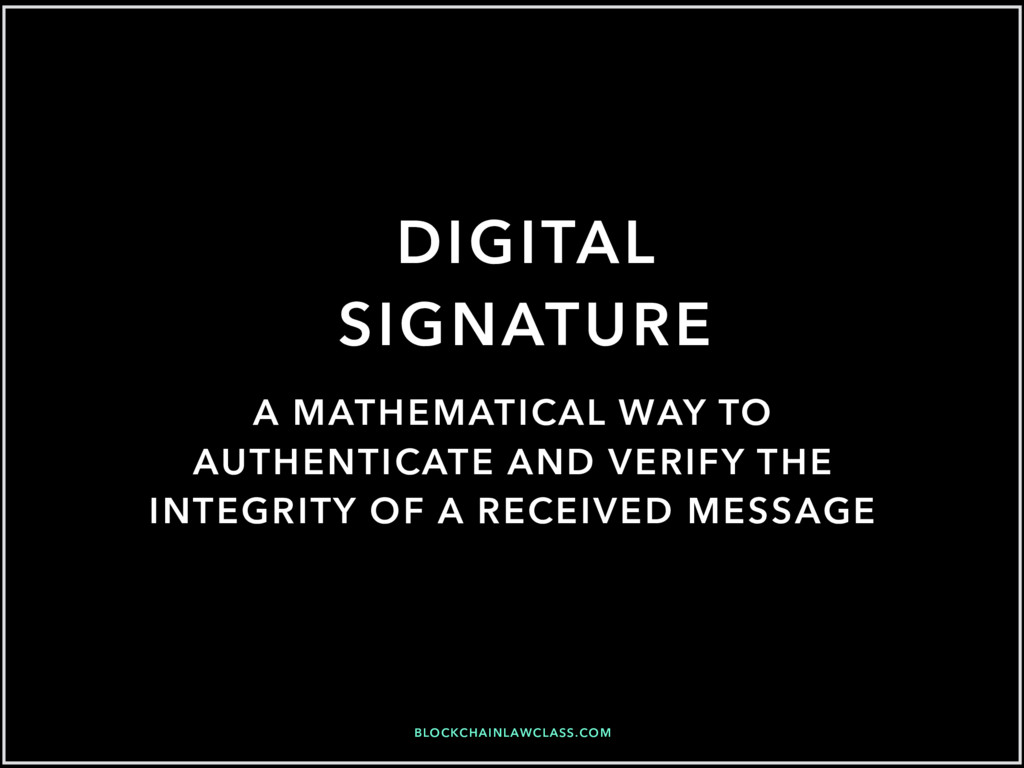 BLOCKCHAINLAWCLASS.COM DIGITAL SIGNATURE A MATH...