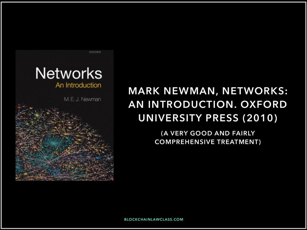 BLOCKCHAINLAWCLASS.COM MARK NEWMAN, NETWORKS: A...
