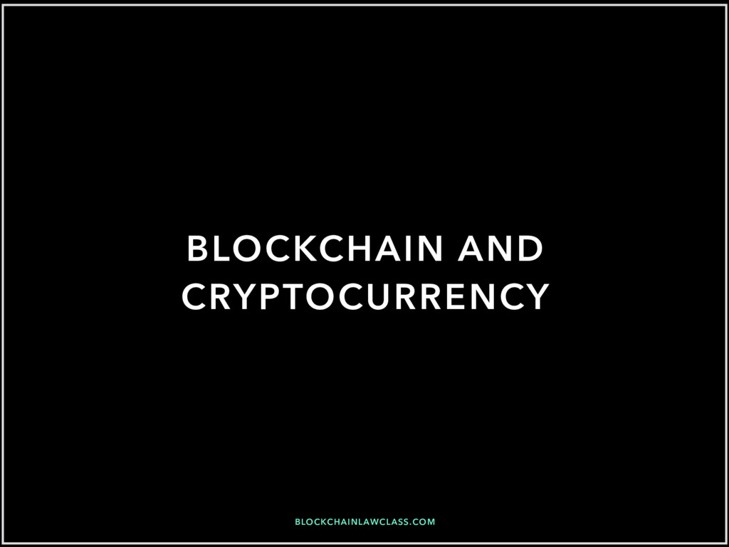 BLOCKCHAINLAWCLASS.COM BLOCKCHAIN AND CRYPTOCUR...
