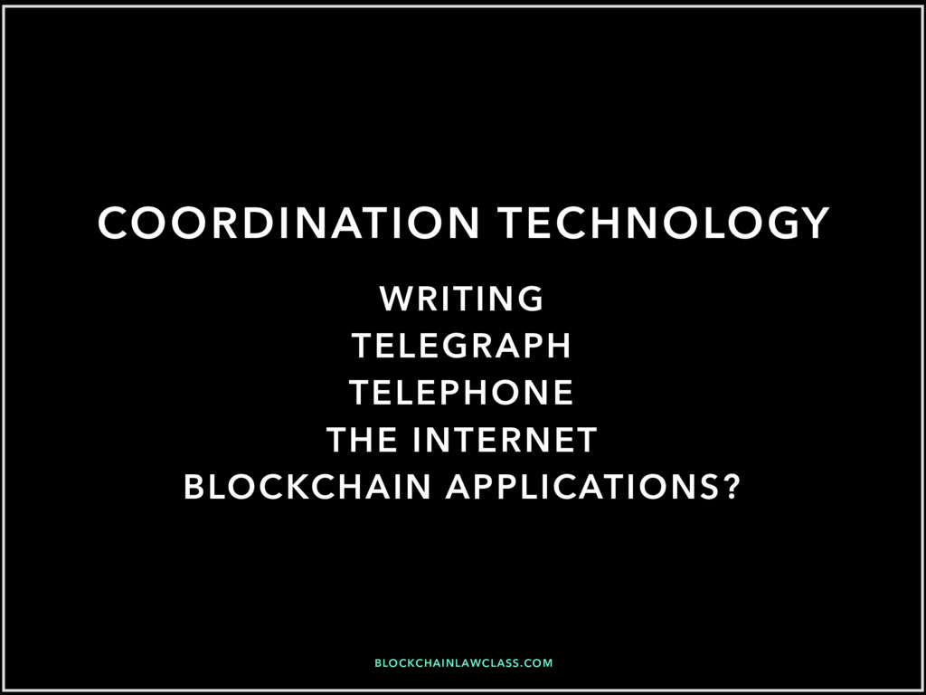 COORDINATION TECHNOLOGY BLOCKCHAINLAWCLASS.COM ...