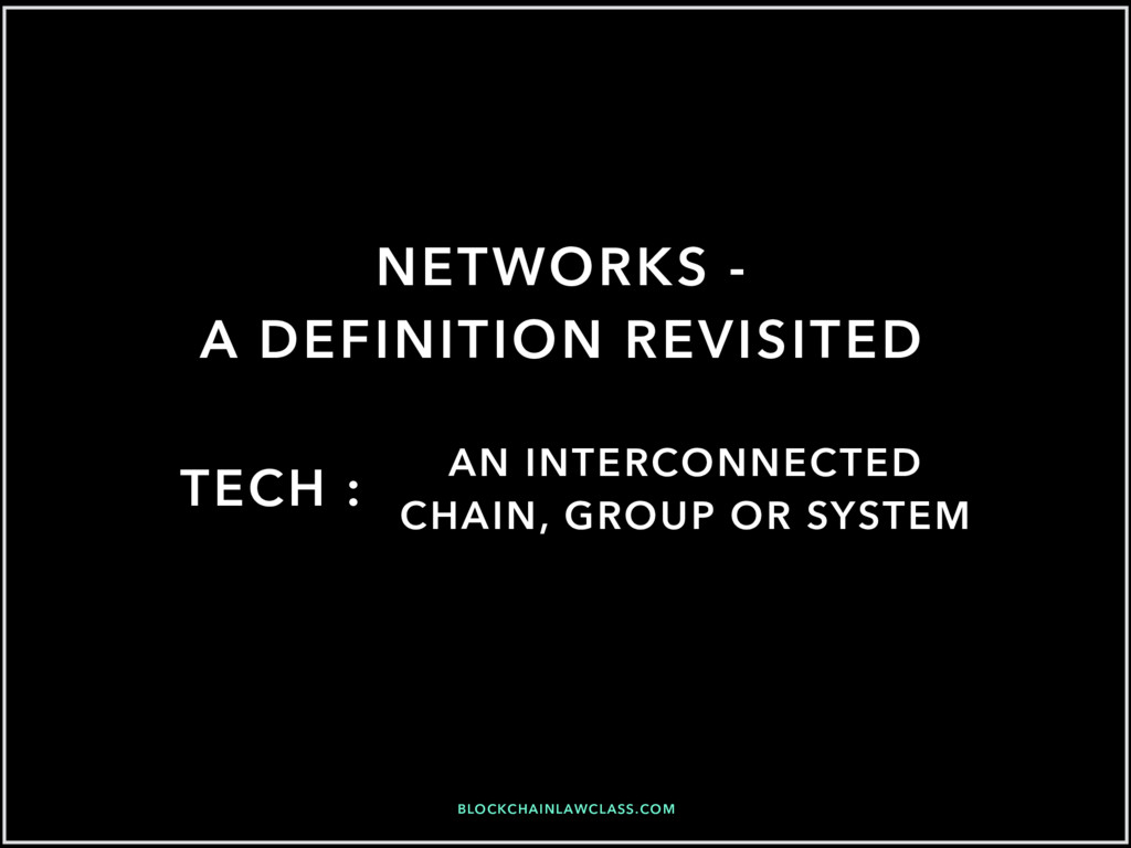 BLOCKCHAINLAWCLASS.COM NETWORKS - A DEFINITION ...
