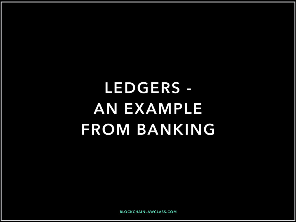 BLOCKCHAINLAWCLASS.COM LEDGERS - AN EXAMPLE FRO...