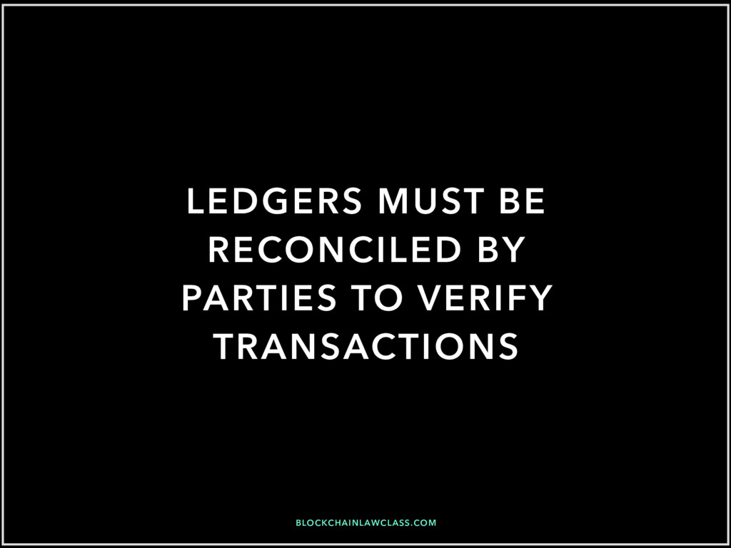 BLOCKCHAINLAWCLASS.COM LEDGERS MUST BE RECONCIL...