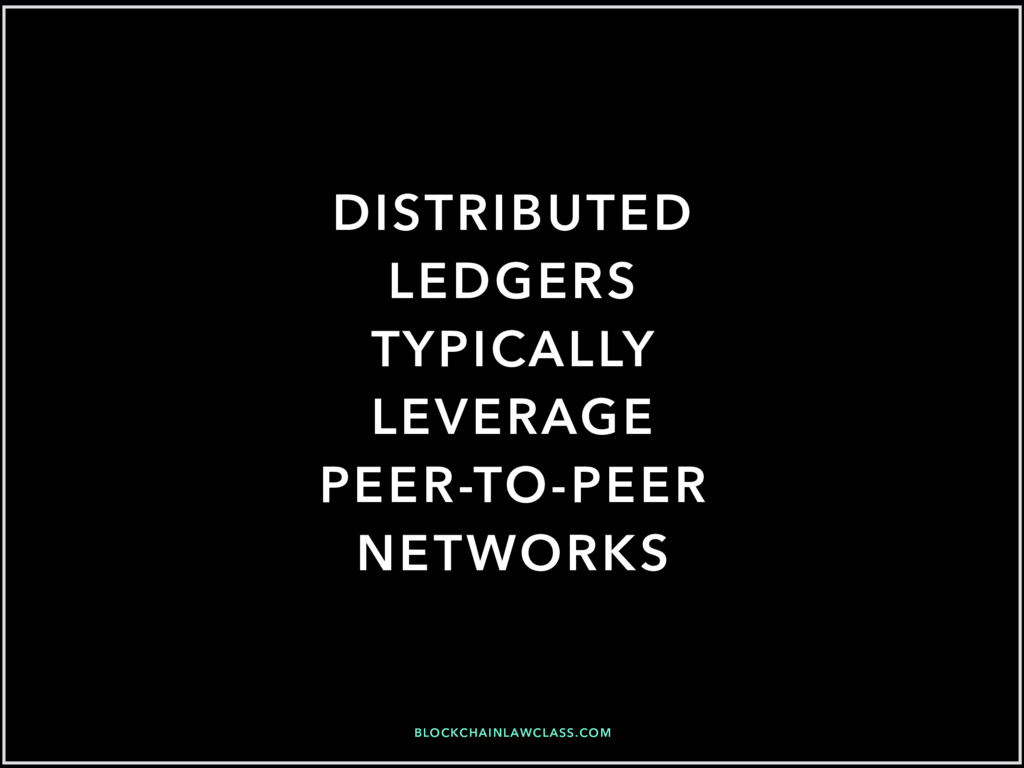 BLOCKCHAINLAWCLASS.COM DISTRIBUTED LEDGERS TYPI...