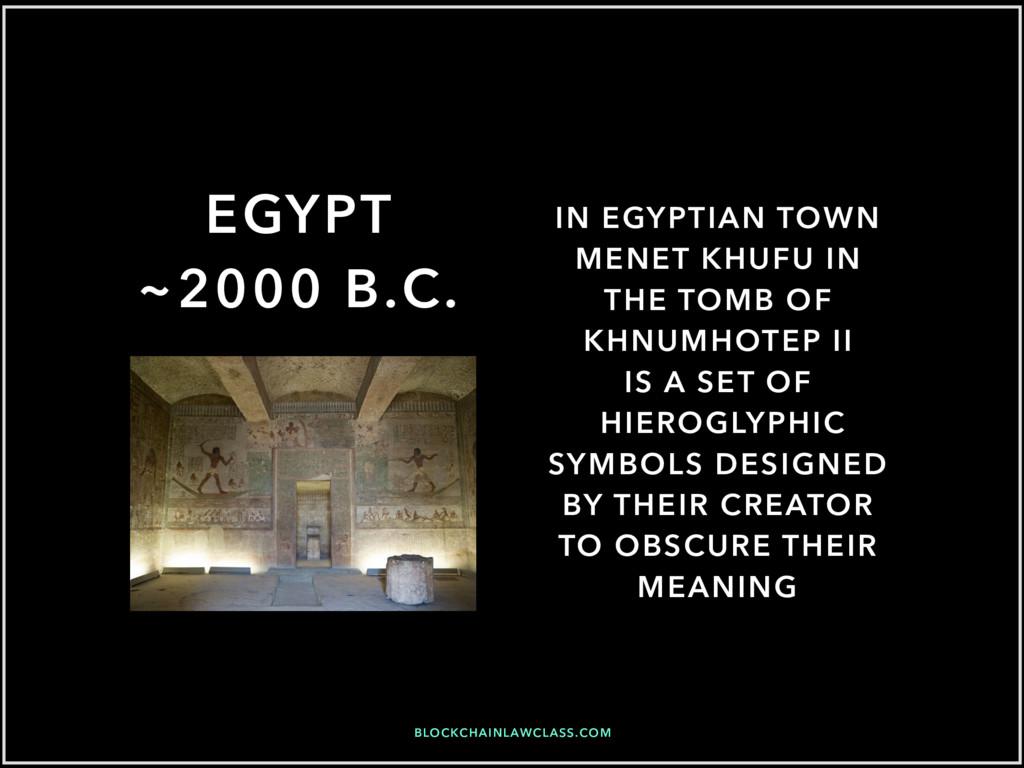 BLOCKCHAINLAWCLASS.COM EGYPT ~2000 B.C. IN EGYP...