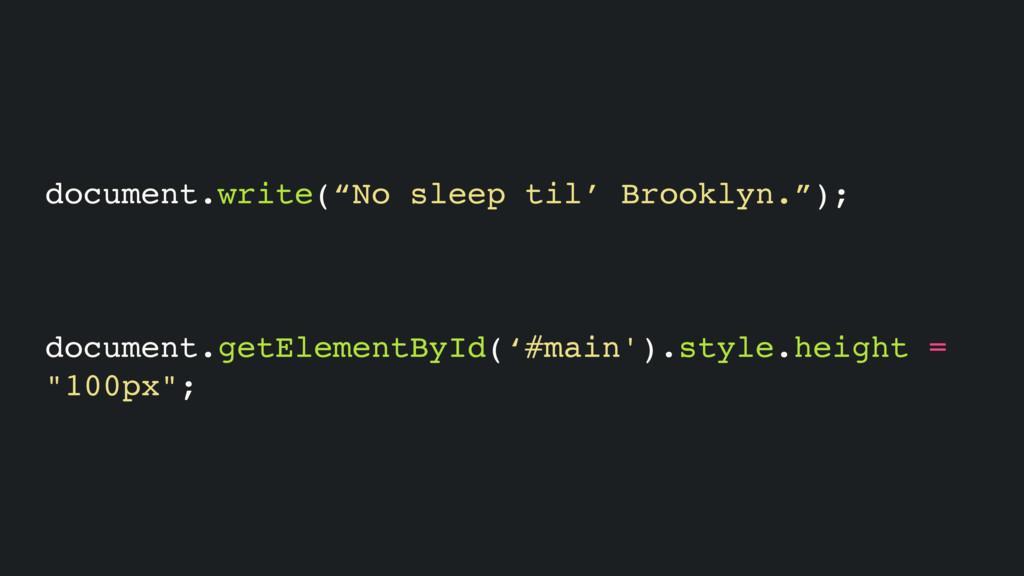 "document.write(""No sleep til' Brooklyn.""); docu..."