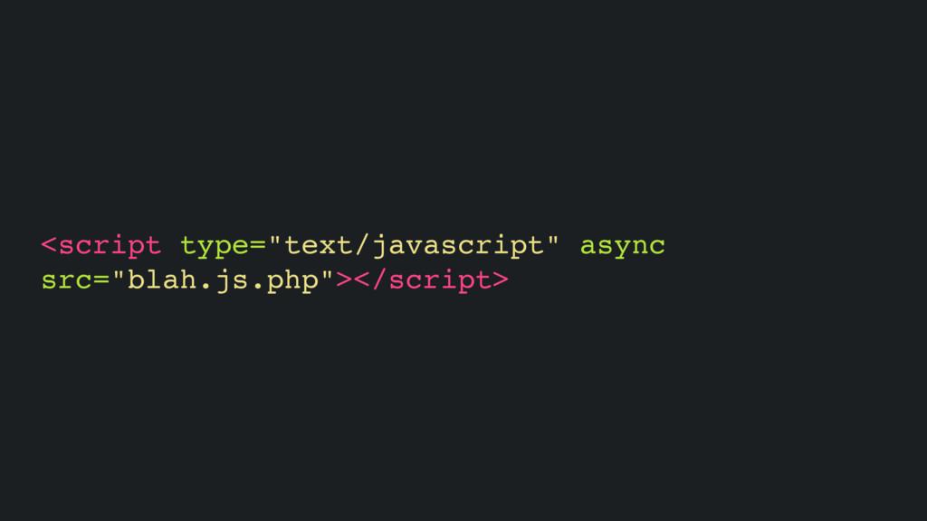 "<script type=""text/javascript"" async src=""blah...."